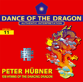 Peter Hübner, 108 Hymns of the Dancing Dragon - Hymn No. 11