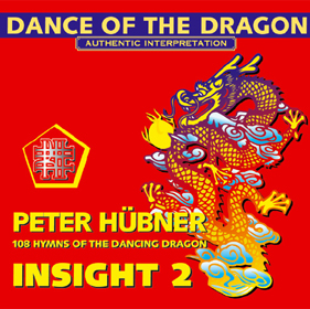 Peter Hübner, 108 Hymns of the Dancing Dragon - Insight 2