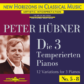 Peter Hübner, Die 3 Temperierten Pianos No. 5 - 8