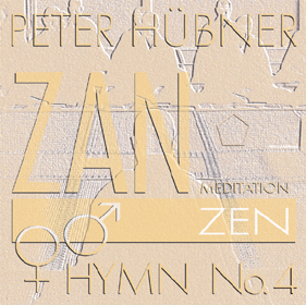 Peter Hübner, ZEN – Hymn Choir No. 4