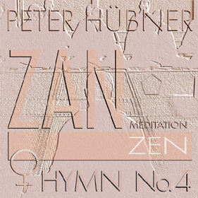 Peter Hübner, ZEN – Hymn, Women's Choir No. 4